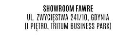 SHOWROOM FAWRE - ul. Zwycięstwa 241/10, Gdynia (I piętro, Tritum Business Park)